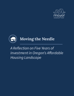 Moving the Needle: A Reflection on Five Years of Investment in Oregon's Affordable Housing Landscape